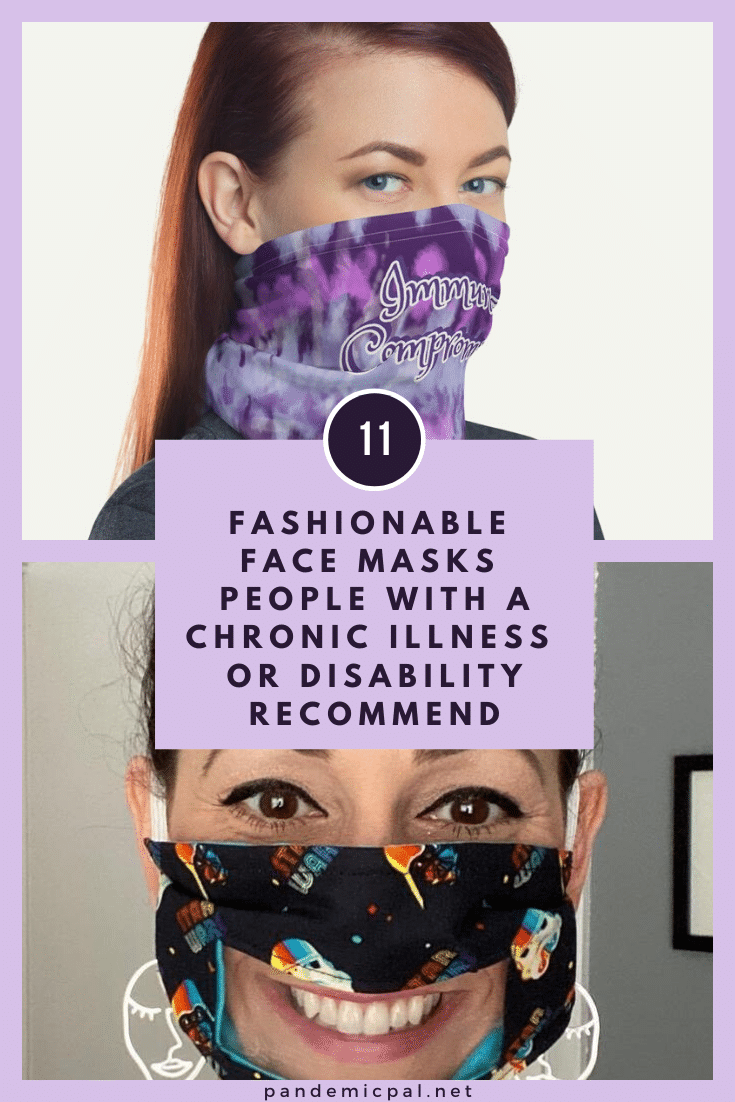 11 fashionable face masks people with a chronic illness or disability recommend to stay safe from infection.